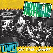 Play & Download Live! On the James by Down To Nothing | Napster