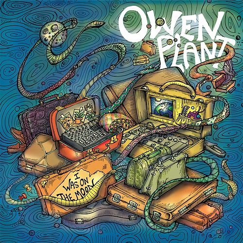 Play & Download I Was on the Moon by Owen Plant | Napster