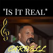 Play & Download Is It Real by Cardell | Napster