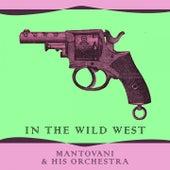 In The Wild West von Mantovani & His Orchestra