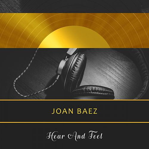 Hear And Feel by Joan Baez