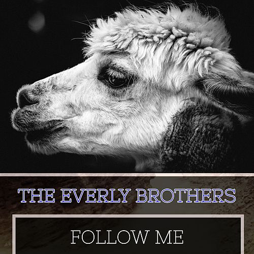 Follow Me by The Everly Brothers