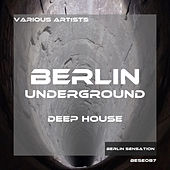 Berlin Underground Deep House by Various Artists