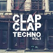 Play & Download Clap Clap Techno, Vol. 1 by Various Artists | Napster