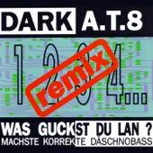 Play & Download Was guckst Du lan? - Remix by Dark A.t. 8 | Napster