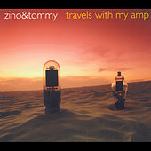 Play & Download Travels With My Amp by Zino And Tommy | Napster