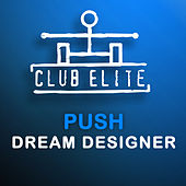 Play & Download Dream Designer by Push | Napster