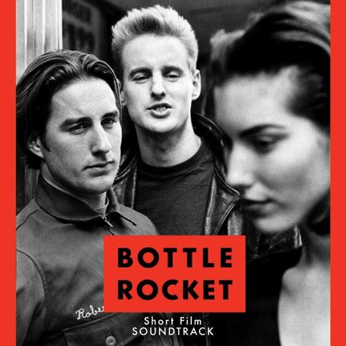 Bottle Rocket Short Film Soundtrack by Various Artists