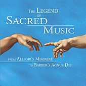 Play & Download The Legend of Sacred Music by Various Artists | Napster