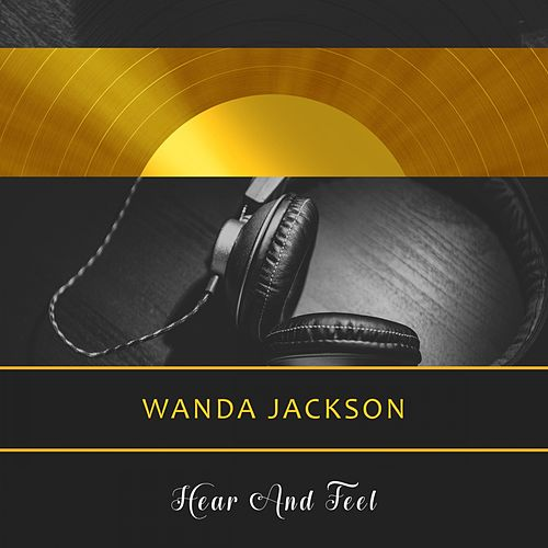 Hear And Feel von Wanda Jackson