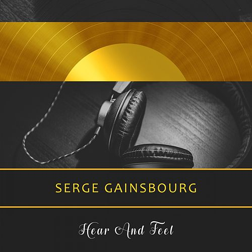Hear And Feel de Serge Gainsbourg