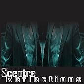 Play & Download Reflections by Sceptre | Napster