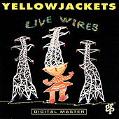 Play & Download Live Wires by The Yellowjackets | Napster