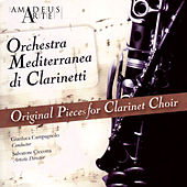 Play & Download Original Pieces for Clarinet Choir by Orchestra Mediterranea di Clarinetti | Napster