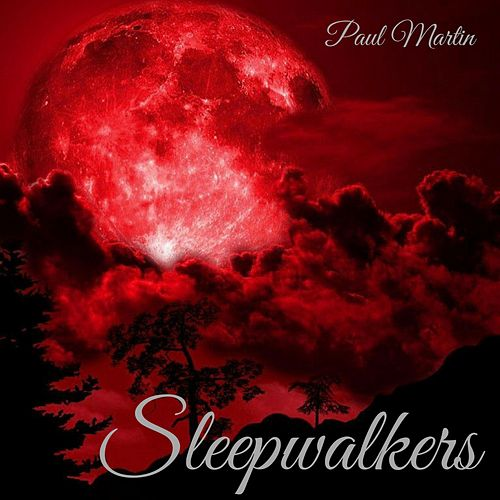 Play & Download Sleepwalkers by Paul Martin | Napster