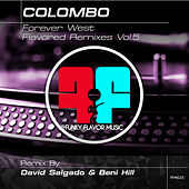 Play & Download Colombo - Forever West - Flavored Remixes vol 5 by Colombo   Napster