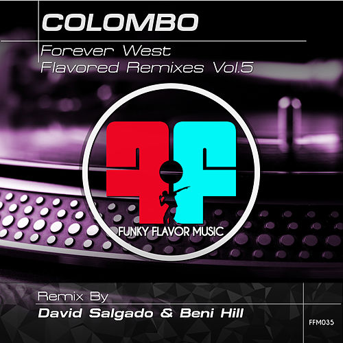 Play & Download Colombo - Forever West - Flavored Remixes vol 5 by Colombo | Napster