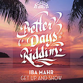 Get Up and Show by Iba Mahr
