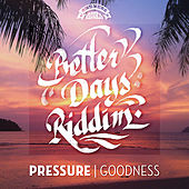 Play & Download Goodness by Pressure | Napster
