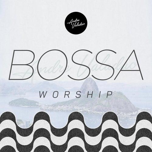 Bossa Worship de André Valadão