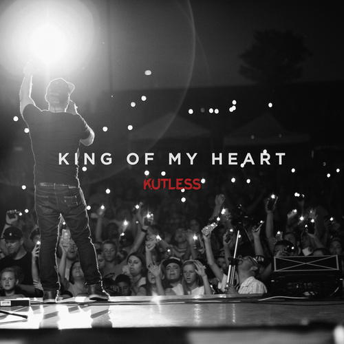 King of My Heart by Kutless