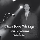 Those Were the Days by Neil W Young
