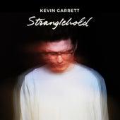 Stranglehold by Kevin Garrett