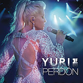 Play & Download Perdón (Primera Fila [En Vivo]) by Yuri | Napster