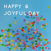 Play & Download Happy & Joyful Day by Various Artists | Napster