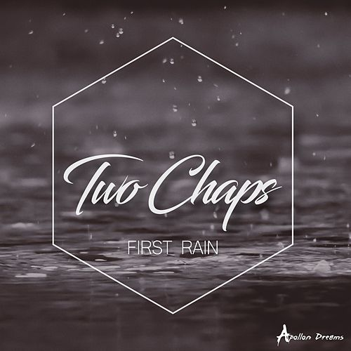 First Rain by Two Chaps