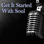 Get It Started With Soul von Various Artists