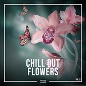 Chill out Flowers, Vol. 2 by Various Artists