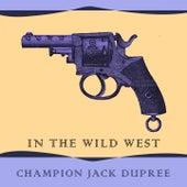 In The Wild West von Champion Jack Dupree