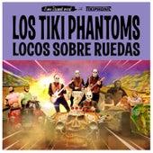 Play & Download Locos Sobre Ruedas by Los Tiki Phantoms | Napster