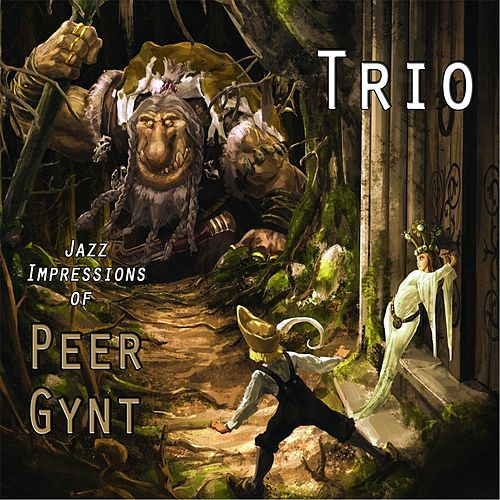 Play & Download Jazz Impressions of Peer Gynt by Trio | Napster