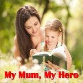 My Mum, My Hero von Various Artists