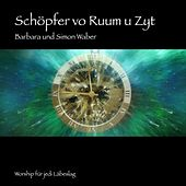 Play & Download Schöpfer vo Ruum u Zyt: Worship für jedi Läbeslag by Barbara | Napster