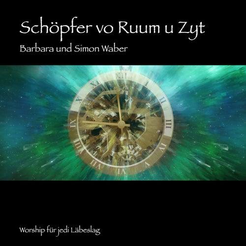 Schöpfer vo Ruum u Zyt: Worship für jedi Läbeslag de Barbara