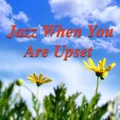 Jazz When You're Upset von Various Artists