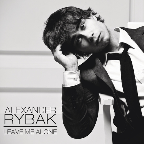 Leave Me Alone by Alexander Rybak