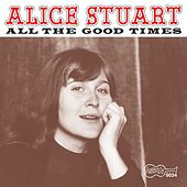 Play & Download All The Good Times by Alice Stuart | Napster