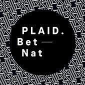 Play & Download Bet Nat by Plaid | Napster