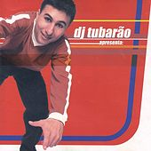 Dj Tubarão Apresenta, Vol. 2 by Various Artists