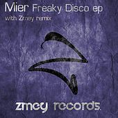 Play & Download Mier Freaky Disco by Los Mier | Napster