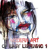 Moder Art Of Easy Listening Vol.1 by Various Artists