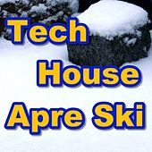 Tech House Apre Ski by Various Artists