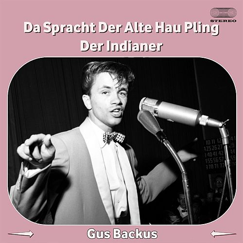 Play & Download Da sprach der alte Häuptling der Indianer by Gus Backus | Napster