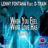 When You Feel What Love Has (Remixes, Pt. 2) by D-Train