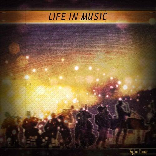 Life in Music von Big Joe Turner