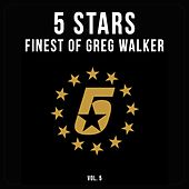5 Stars - Finest of Greg Walker, Vol. 5 by Greg Walker